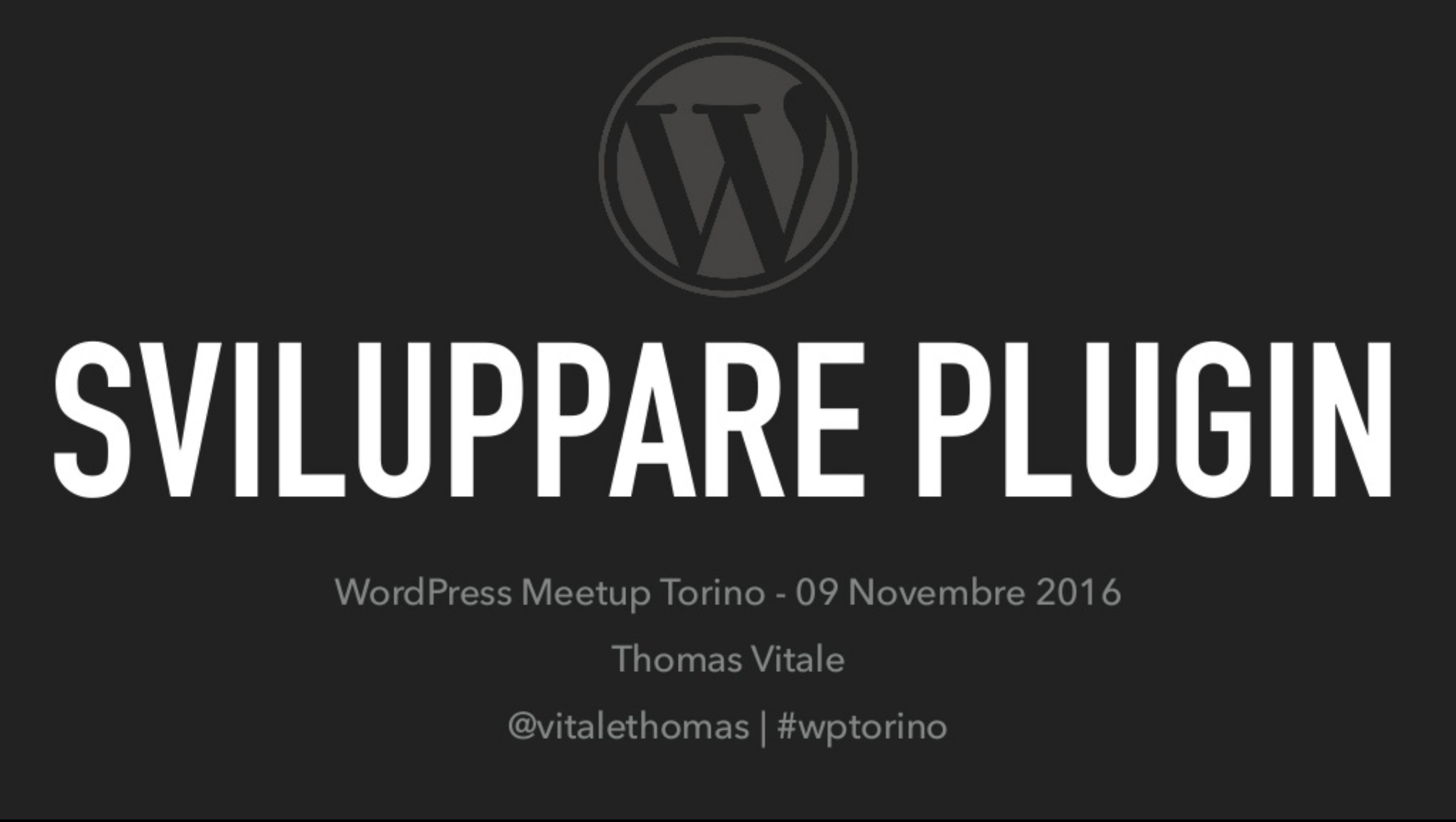 "WordPress Meetup Torino: ""Sviluppare Plugin per WordPress"" (Talk)"