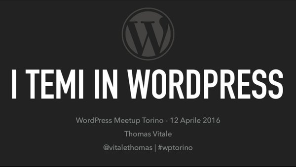 "WordPress Meetup Torino: ""I Temi in WordPress"" (Talk)"
