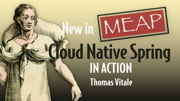 New Book: Cloud Native Spring in Action - With Spring Boot and Kubernetes